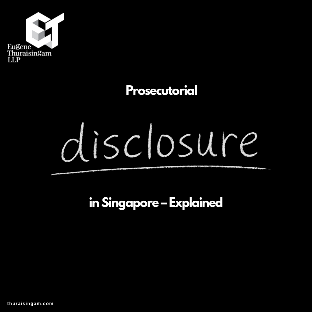 Prosecutorial Disclosure in Singapore – Explained