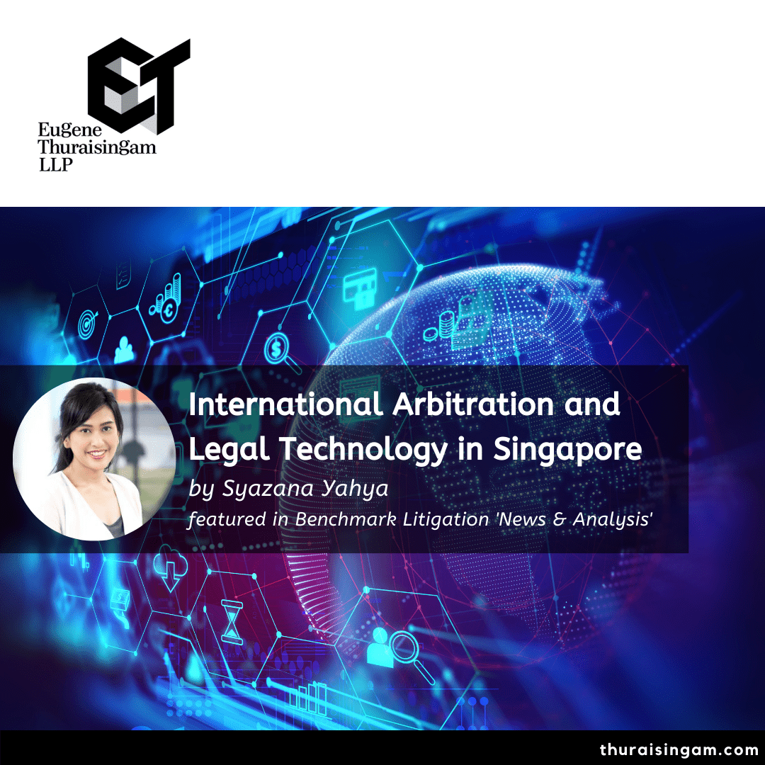 International Arbitration and Legal Technology in Singapore